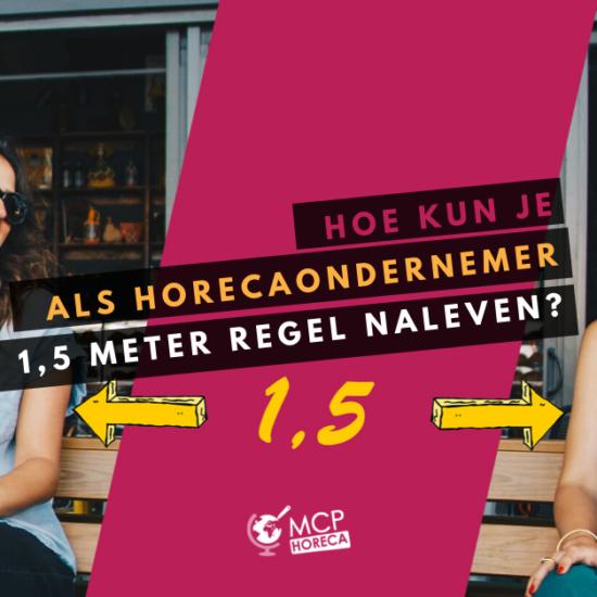 Hoe kun je als horecaondernemer de 1,5 meter regel naleven?