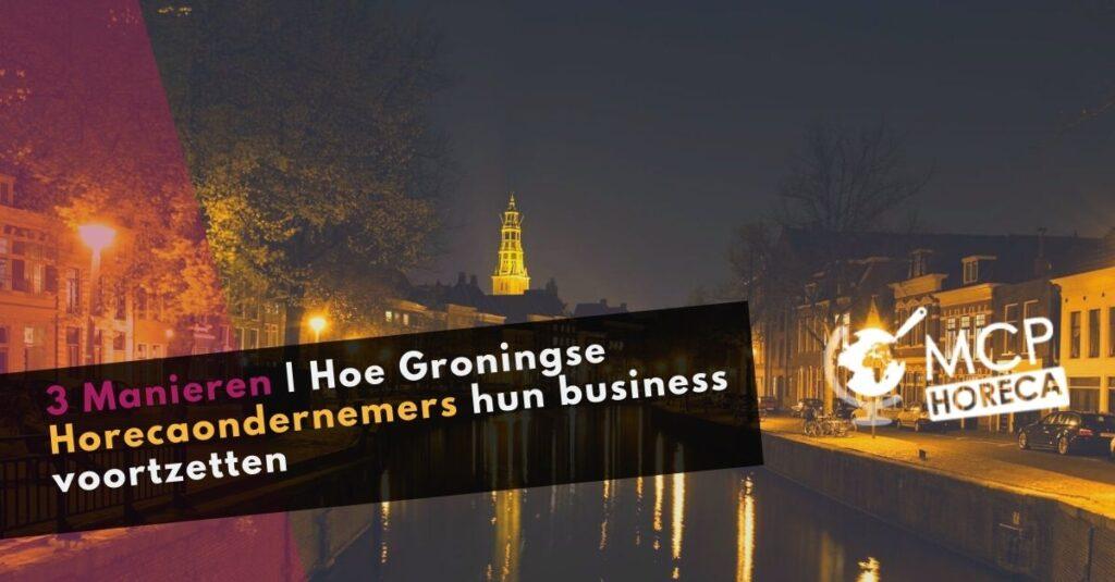 | 3 manieren hoe Groningse horecaondernemers hun business voortzetten